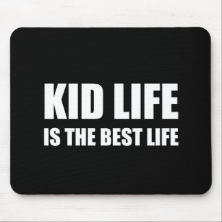 Kid Life Best Life Mouse Pad