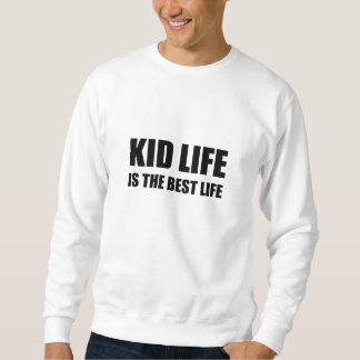 Kid Life Best Life Sweatshirt