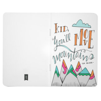 Kid, you'll move mountains journals