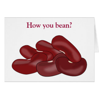 Kidney Beans Funny Veggie Lover How You Been Card