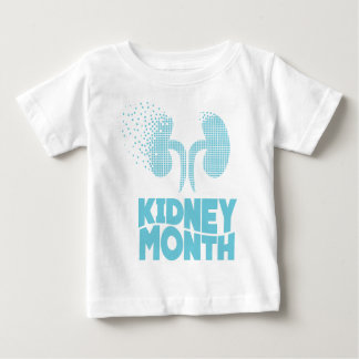 Kidney Month - Appreciation Day Baby T-Shirt