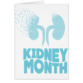 Kidney Month - Appreciation Day Card