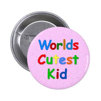 Kids Collection: Worlds Cutest Kid 6 Cm Round Badge