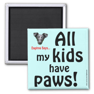 Kids Have Paws Magnet