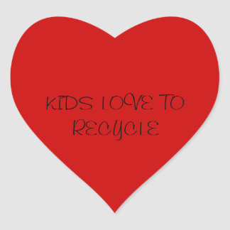 KIDS LOVE TO RECYCLE HEART STICKER