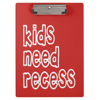 Kids Need Recess Clipboard (Red)