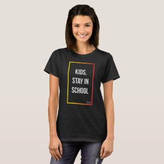 Kids, stay in school T-Shirt