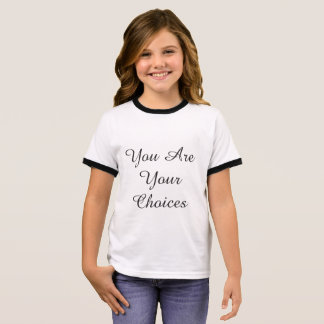 "Kids T shirts ""You are your choices"" (Girl)"