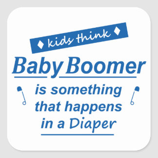 kids think baby boomer is something done in a diap square sticker