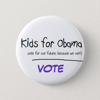 Kids want to vote for Obama 6 Cm Round Badge