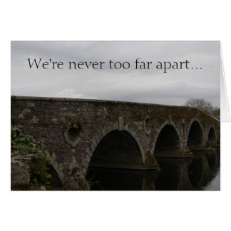 Kilkenny Bridge (We're never too far...) Card