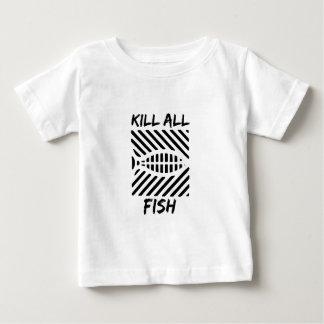 Kill All Fish Baby T-Shirt