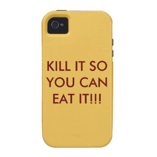 Kill it so you can eat it!! iPhone 4/4S tough case Vibe iPhone 4 Cover