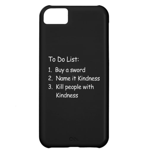 Kill Peole With Kindness Case For iPhone 5C