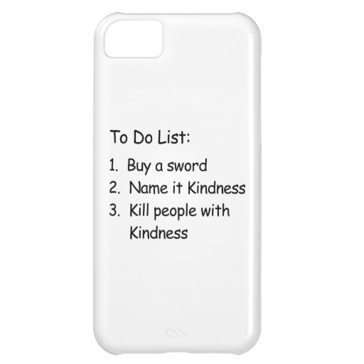 Kill Peole With Kindness iPhone 5C Covers