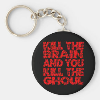 Kill The Brain Kill The Ghoul Key Chains