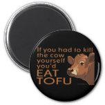 Kill the Cow - Vegan, Vegetarian Magnets