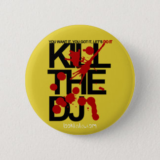 Kill the DJ 6 Cm Round Badge