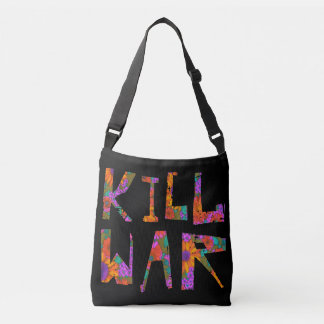 Kill War (Flower Power) Crossbody Bag