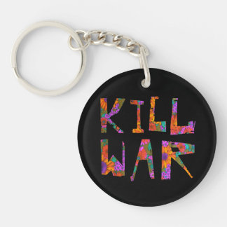 Kill War (Flower Power) Key Ring