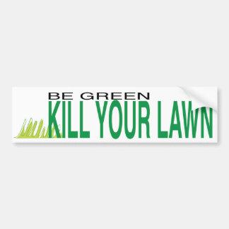 kill you lawn bumper sticker