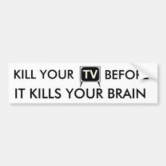 Kill Your TV Bumper Sticker