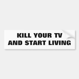 Kill Your TV  Classic Bumper Sticker