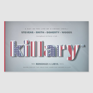 Killary Crooked Hillary Benghazi TRUMP 4 PRESIDENT Rectangular Sticker