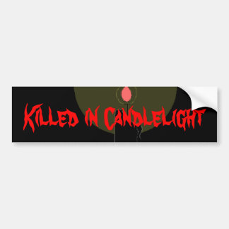 Killed in Candlelight (bs1) Bumper Sticker