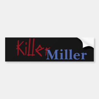 Killer Miller Bumper Sticker
