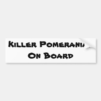 Killer Pomeranian on board bumper sticker