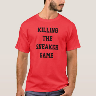 KILLING THE SNEAKER GAME T-Shirt