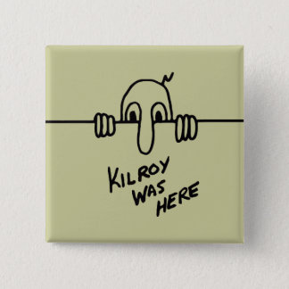 Kilroy Was Here 15 Cm Square Badge