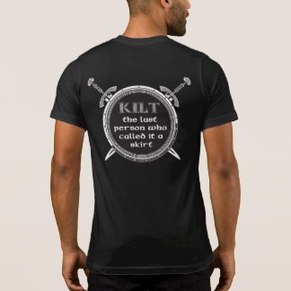 Kilt the last person T-Shirt
