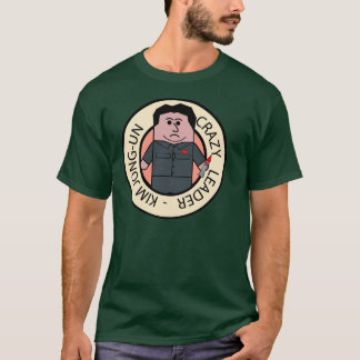Kim Jong-Un Crazy Leader T-Shirt