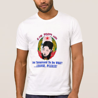 Kim Jong Un - Leader, Please! T-Shirt