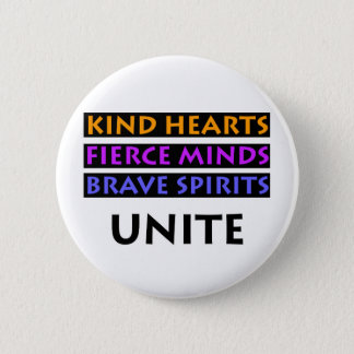 Kind Hearts, Fierce Minds, Brave Spirits Unite 6 Cm Round Badge