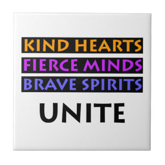 Kind Hearts, Fierce Minds, Brave Spirits Unite Ceramic Tile