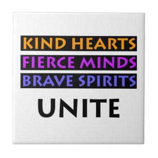 Kind Hearts, Fierce Minds, Brave Spirits Unite Small Square Tile