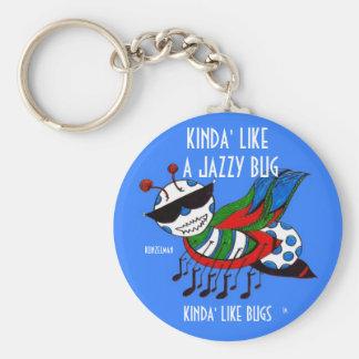 KINDA' LIKE A JAZZY BUG BASIC ROUND BUTTON KEY RING