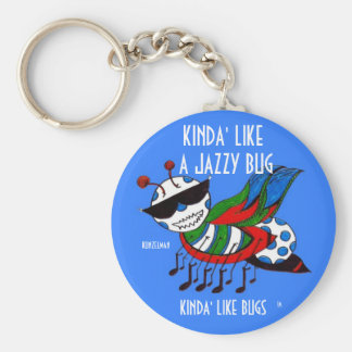 KINDA' LIKE A JAZZY BUG KEY RING