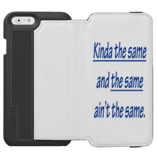KINDA THE SAME INCIPIO WATSON™ iPhone 6 WALLET CASE