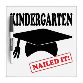 Kindergarten Nailed It Dry Erase Board
