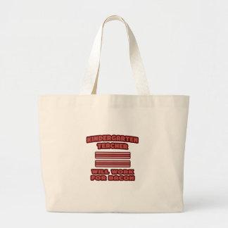 Kindergarten Teacher Will Work For Bacon Canvas Bags