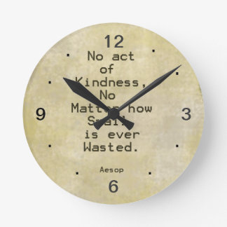 Kindness Compassion Quote Aesop Round Clock