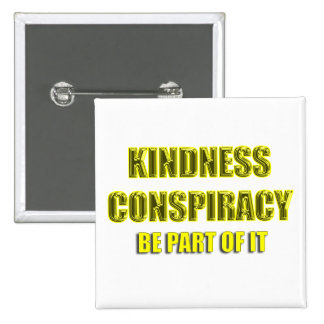 kindness conspiracy pinback buttons