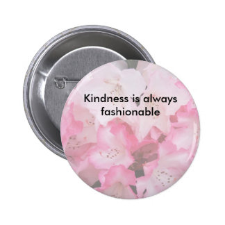 Kindness is always fashionable - Button by GramaBa