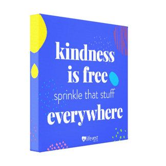 """Kindness is Free"" Canvas"