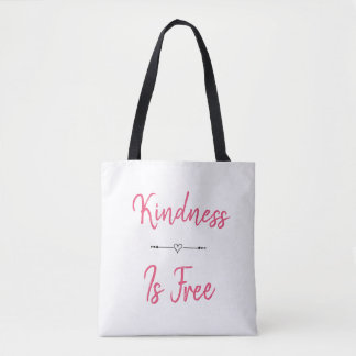 Kindness Is Free Tote Bag