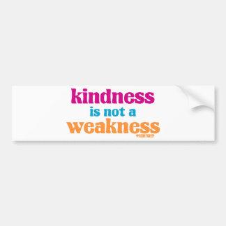 Kindness is Not a Weakness Bumper Sticker